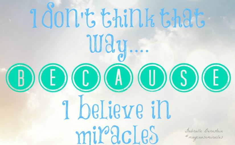 JOIN ME in my #May Cause Miracles journey…..